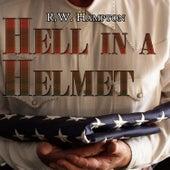 Hell in a Helmet by R.W. Hampton