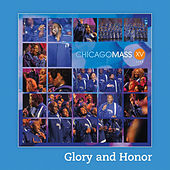 Glory and Honor by Chicago Mass Choir
