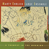 A Trumpet in the Morning von Marty Ehrlich Large Ensemble