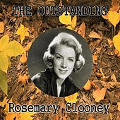 The Outstanding Rosemary Clooney by Rosemary Clooney