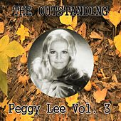 The Outstanding Peggy Lee Vol. 3 by Peggy Lee