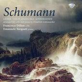 Schumann: Cello Transcriptions by Francesco Dillon