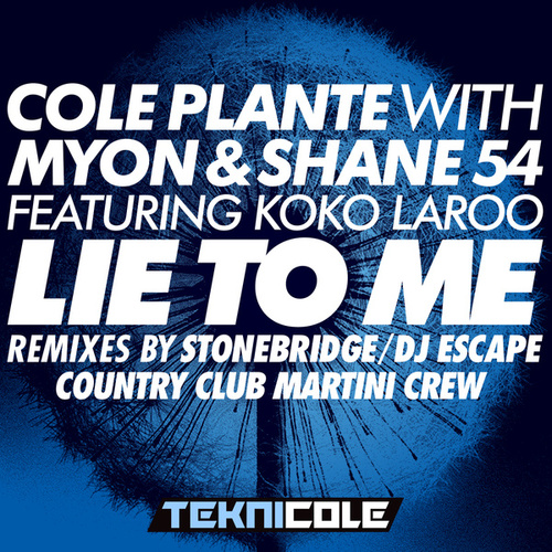 Lie to Me Remixes by Cole Plante