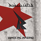 Vamos Pal Infierno by Reincidentes