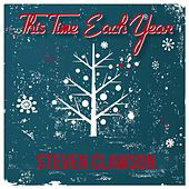 This Time Each Year by Steven Clawson