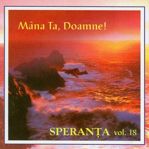 Speranta, Vol. 18 (Mana Ta, Doamne!) by Speranta