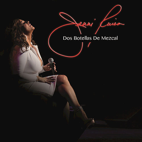 Dos Botellas De Mezcal by Jenni Rivera