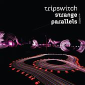 Strange Parallels by Tripswitch