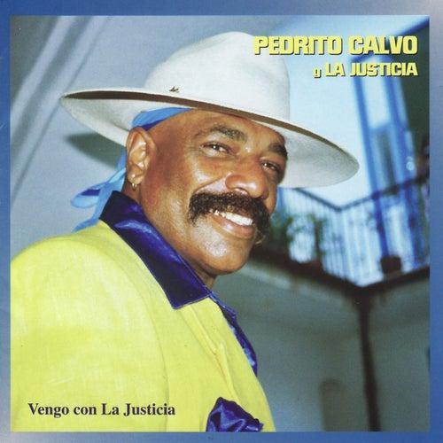 Vengo con La Justicia by Pedrito Calvo