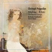 Mahler & Rihm: Orchestral Songs by Christoph Pregardien