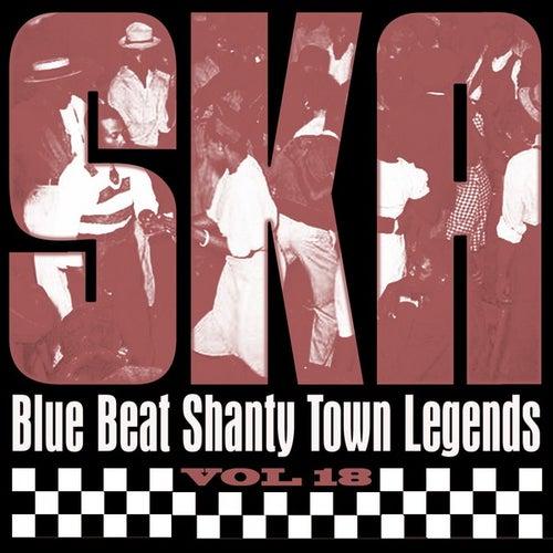 Ska - Blue Beat Shanty Town Legends, Vol. 18 by Various Artists
