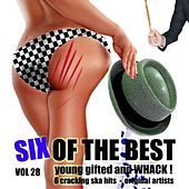 Six of the Best - Young Gifted and Whack, Vol. 28 by Various Artists