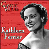 Classic Voices by Kathleen Ferrier