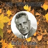 The Outstanding Ezio Pinza by Ezio Pinza