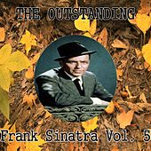 The Outstanding Frank Sinatra Vol. 5 by Frank Sinatra