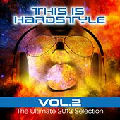 This is Hardstyle, Vol. 2 (The Ultimate 2013 Selection) by Various Artists