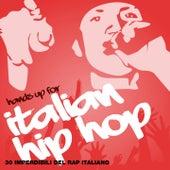 Hands Up for Italian Hip Hop, Vol. 2 (30 imperdibili del rap italiano) by Various Artists