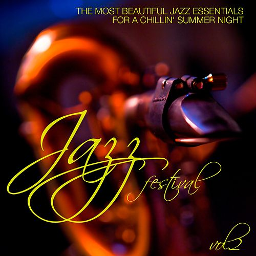 Jazz Festival, Vol. 2 (The Most Beautiful Jazz Essentials for a Chillin' Summer Night) by Various Artists
