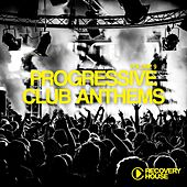 Progressive Club Anthems, Vol. 9 by Various Artists