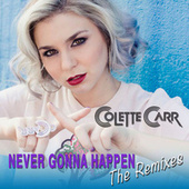 Never Gonna Happen by Colette Carr
