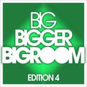 Big, Bigger, Bigroom - Edition 4 by Various Artists