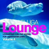 Beluga Lounge, Vol. 4 (Lounge and Chill Out Moods for Underwater Living) by Various Artists