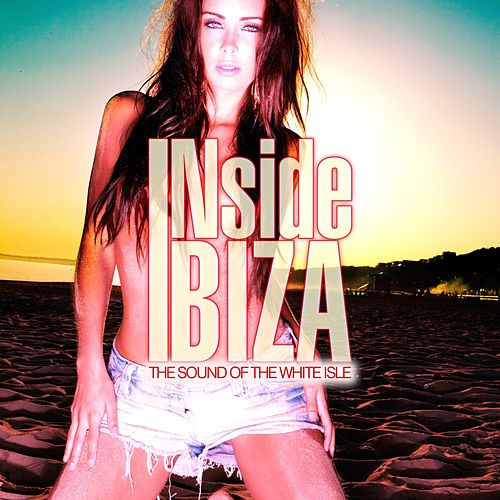 INside Ibiza by Various Artists
