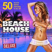 Beach House Deluxe (50 Selected Grooves from House to Chill Out) by Various Artists