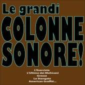 Le Grandi Colonne Sonore! (L'esorcista, L'ultimo Dei Mohicani, Grease, La Stangata, American Graffiti...) by Various Artists