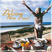 Delicious House Brunch by Various Artists