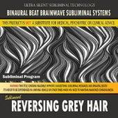 Reversing Grey Hair by Binaural Beat Brainwave Subliminal Systems
