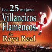 Villancicos Flamencos. Los 25 Mejores by Raya Real