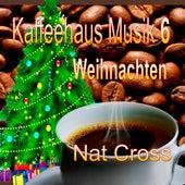 Kaffehaus Musik 6 Weihnachten by Nat Cross