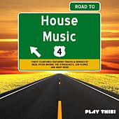Road to House Music, Vol. 4 by Various Artists