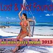 All Hits Party Beach 2013 (Lost & Not Found Hits) by Various Artists