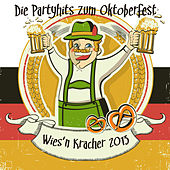 Wies'n Kracher 2013 - Die Partyhits zum Oktoberfest by Various Artists