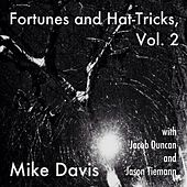 Fortunes and Hat-Tricks, Vol. 2 (feat. Jacob Duncan & Jason Tiemann) by Mike Davis