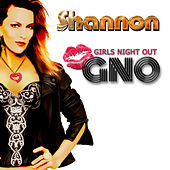 Girls Night Out (GNO) [feat. Steve Van Dam & Big Sty] by Shannon