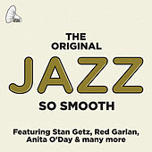 The Original Jazz: So Smooth von Various Artists