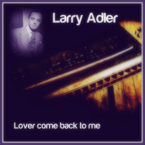 Lover Come Back to Me von Larry Adler
