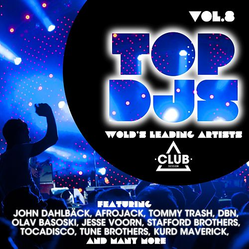 Top DJs - World's Leading Artists, Vol. 8 by Various Artists