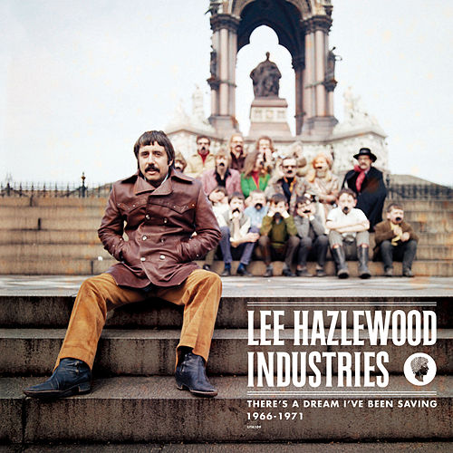 Lee Hazlewood Industries: There's A Dream I've Been Saving by Lee Hazlewood