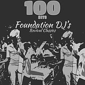 100 Hits Foundation Dj's Revival Classics by Various Artists