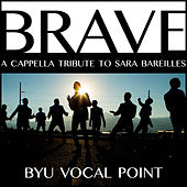 Brave - Single by BYU Vocal Point