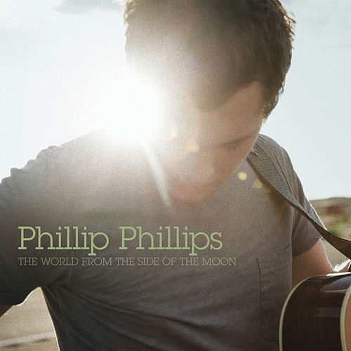 The World From The Side Of The Moon by Phillip Phillips