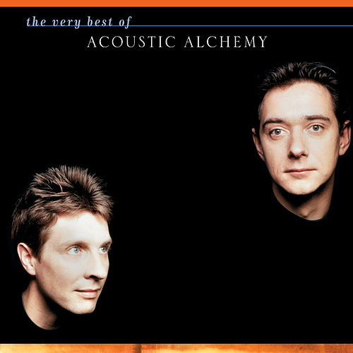 The Very Best Of Acoustic Alchemy by Acoustic Alchemy