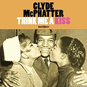 Think Me a Kiss by Clyde McPhatter