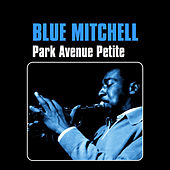 Park Avenue Petite by Blue Mitchell