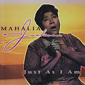 Just as I Am by Mahalia Jackson