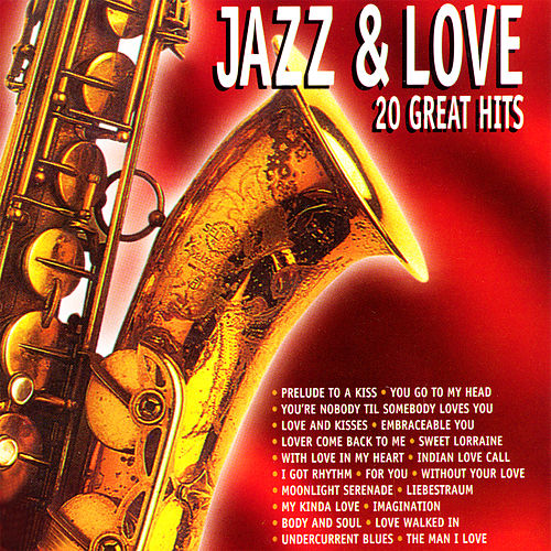 Jazz & Love: 20 Great Hits by Various Artists